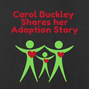Carol Buckley  Shares her Adoption Story.png