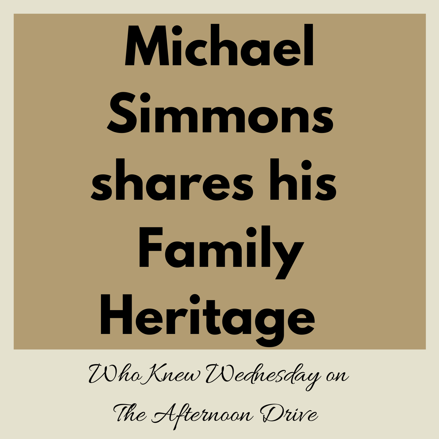 Michael Simmons shares his  Family Heritage.png