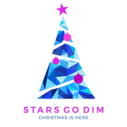 Stars go dim xmas is here
